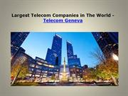 Largest Telecom Companies in The World - Telecom Geneva