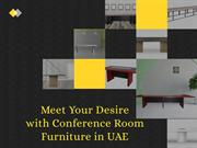 Meet Your Desire with Conference Room Furniture in UAE