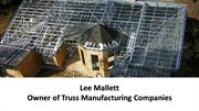 Lee Mallett Owner of Truss Manufacturing Companies