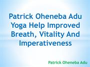 !Patrick Oheneba Adu Teach Yoga For  Mental And Physical Strongest