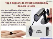 Top 5 Reasons to Invest in Hidden Spy Camera in India