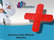 Buy Soma Online USA | Soma Pill AS A Pain Reliever Medicine