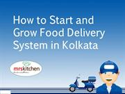 How to Start and Grow Food Delivery System in Kolkata