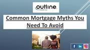 Common Mortgage Myths You Need to Avoid