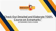 Check Out Detailed and Elaborate TOEFL Course on Extramarks