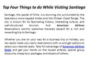 Top Four Things to do While Visiting Santiago