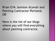 Brian Erik Jamison drywall and Painting Contractor Portland, OR