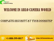 Arlo Security Camera  and its Common issues +1-888-399-0817