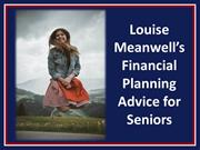 Louise Meanwell's Financial Planning Advice for Seniors