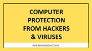 Computer Protection From Viruses & Hackers