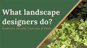 What landscape designers do_
