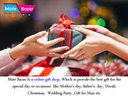 Mate Bazar - Provides best online personalized gifts in India