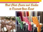 Rent Chair Covers and Sashes to Decorate Your Event
