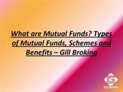 What are Mutual Funds? Types of Mutual Funds, Schemes and Benefits