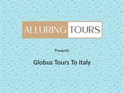 Globus Tours to Italy by AlluringTours