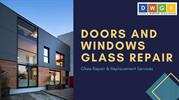 All types of windows and doors glass repair services   24/7