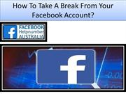How To Take A Break From Your Facebook Account