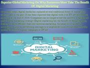 Superior Global Marketing On Why Businesses Must Take The Benefit Of D