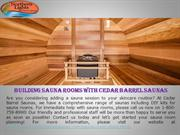 Building Sauna Rooms with Cedar Barrel Saunas