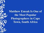 Matthew Emsak - One of the Most Popular Photographers in Cape Town, SA