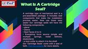 What Is A Cartridge Seal!