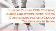 Hub of Cloud PBX System, Audio Conferencing, Video Conferencing
