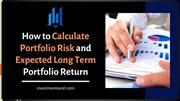How to Calculate Portfolio Risk and Expected Long Term Portfolio Retur