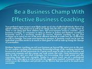 Be a Business Champ With Effective Business Coaching