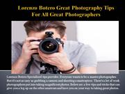 Lorenzo Botero Great Photography Tips For All Great