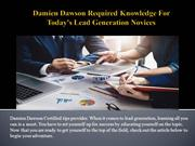 Damien Dawson Required Knowledge For Today's Lead Generation Novices