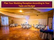 Plan Your Wedding Reception According to Your Taste and Budget