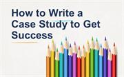 How to Write a Case Study to Get Success