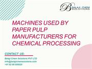 Machines Used By Paper Pulp Manufacturers