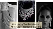Everything That You Should Know about Diamond Jewellery