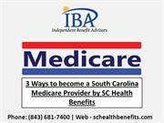 3 Ways to become a South Carolina Medicare Provider by SC Health Benef