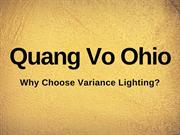 Quang Vo Ohio - Why Choose Variance Lighting