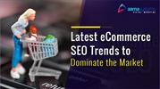 Latest Ecommerce SEO Trends to Dominate the Market