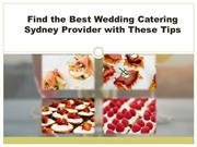 Find the Best Wedding Catering Sydney Provider with These Tips