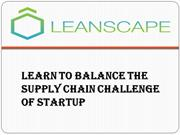 Learn to Balance the Supply Chain Challenge of Startup