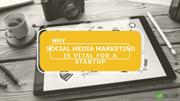 Why Social Media Marketing is Vital For a Startup