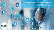 How Physician Credentialing Service  Helps Your Practice