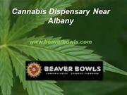 Cannabis Dispensary Near Albany - www.beaverbowls.com
