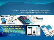 How to Choose the Best Mobile Application Development company in India
