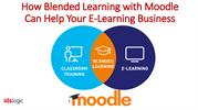 How Blended Learning with Moodle Can Help Your E-Learning Business