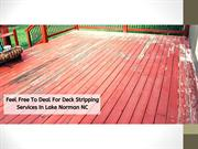 Feel Free To Deal For Deck Stripping Services In Lake Norman NC