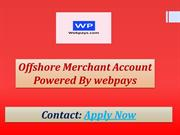 Offshore Merchant Account offers safe business to merchants