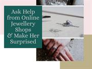 Ask Help from Online Jewellery Shops & Make Her Surprised