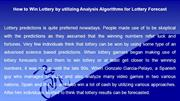 How to Win Lottery by utilizing Analysis Algorithms for Lottery Foreca
