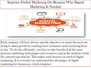 Superior Global Marketing On Reasons Why Digital Marketing Is Needed