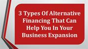 3 Types Of Alternative Financing That Can Help You In Your Business Ex